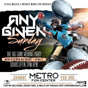 Any Given Sunday @ Metro Fun Center