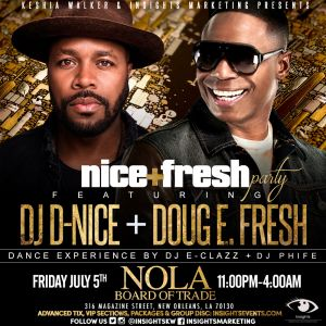 Nice + Fresh Party with D-Nice and Doug E Fresh @ NOLA Board of Trade